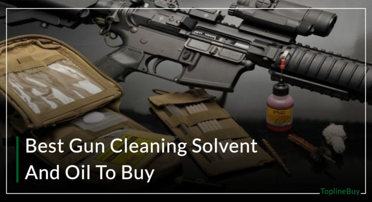 Best Gun Cleaning Solvent And Oil
