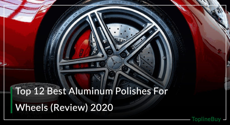 12 Best Aluminum Polishes For Wheels (Review) 2020