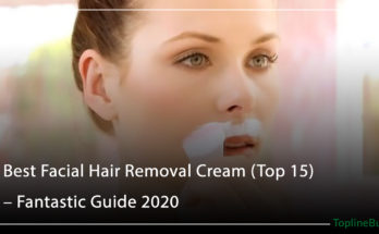 Best Facial Hair Removal Cream (Top 15) – Fantastic Guide 2020