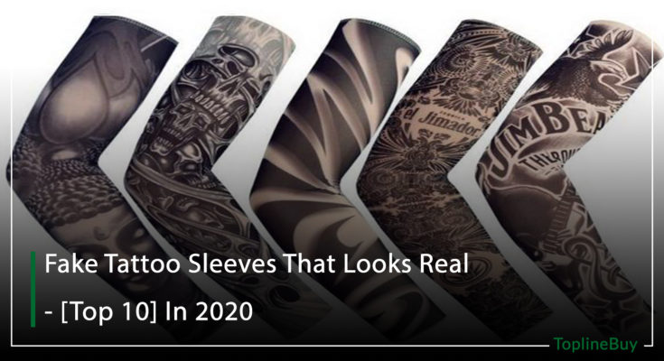 Fake Tattoo Sleeves That Looks Real [Top 10] In 2020