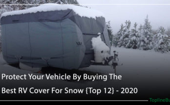 Protect Your Vehicle By Buying The Best RV Cover For Snow {Top 12}