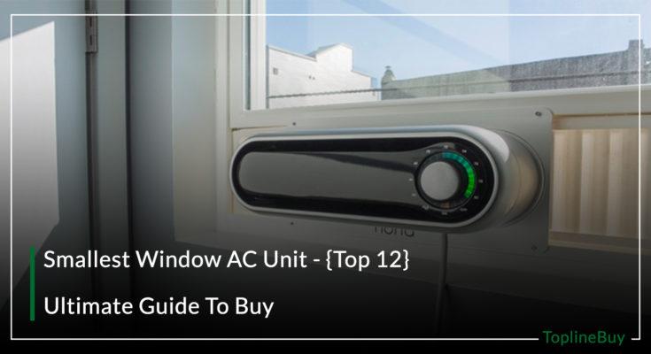 Smallest Window AC Unit