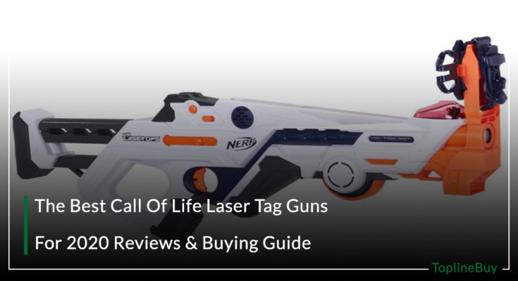 The Best Call Of Life Laser Tag Guns For 2020 Reviews & Buying Guide